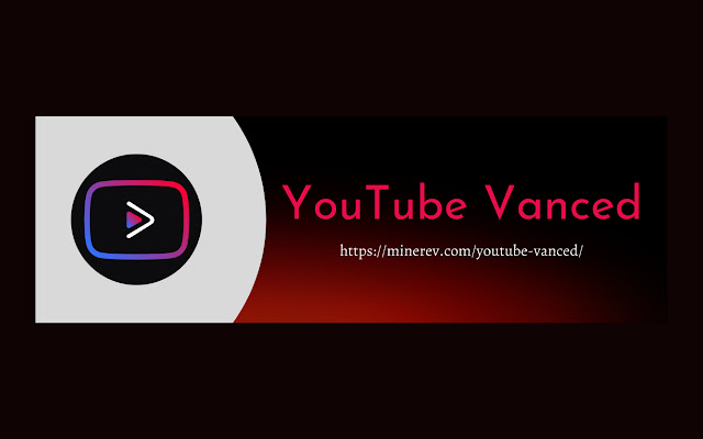 YouTube Vanced APK For Android & PC