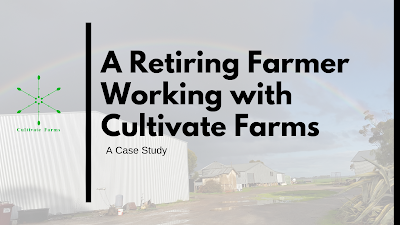 An Example Case Study for a Retiring Farmer Working with Cultivate Farms