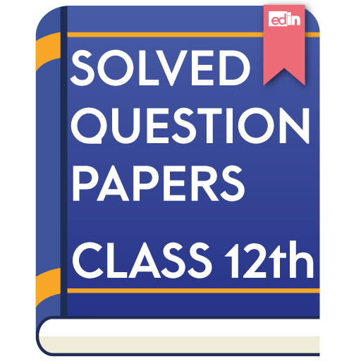 Solved Question Papers Class 12th - Edin - Apps on Google Play