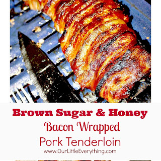 Brown Sugar and Honey Bacon Wrapped Pork Tenderloin
