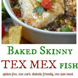 Baked Skinny Tex-Mex Fish.