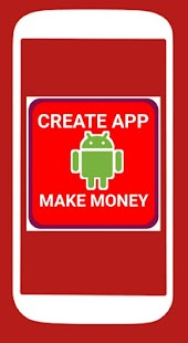 CREATE YOUR APP AND MAKE MONEY - náhled