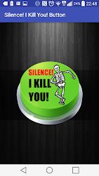 Silence! I Kill You! Button