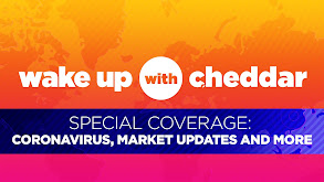 Wake Up with Cheddar: Coronavirus Update thumbnail