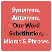 Synonyms, Antonyms, One Word Substitution, Idioms