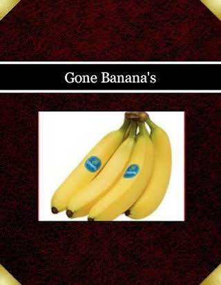 Gone Banana's