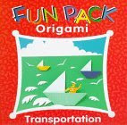 Photo: Fun Pack Origami Transportation Froebel-Kan Co Ltd Heian Intl Pub Co (September 1997) paperback 10 pp 6.77 x 6.77 ins ISBN 0893468355