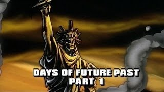 Days Of Future Past Part 1