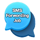 Download SMS Forwarding Job - Earn Money by SMS Sending For PC Windows and Mac