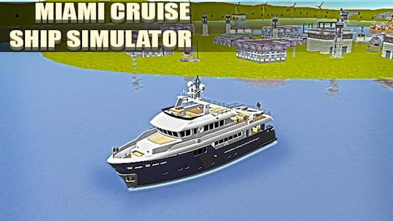 Miami Cruise Ship Simulator  Android Apps On Google Play