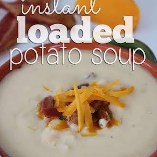 Instant Loaded Potato Soup.