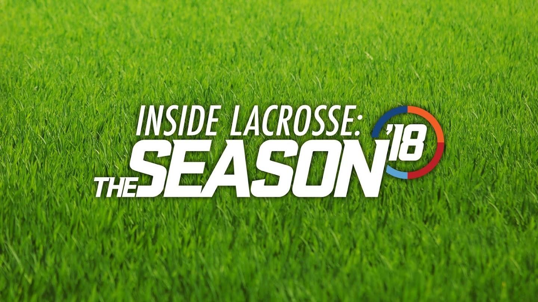 Watch Inside Lacrosse: The Season 2018 live