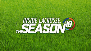 Inside Lacrosse: The Season 2018 thumbnail