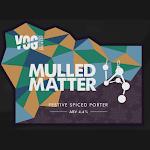 VOG Mulled Matter