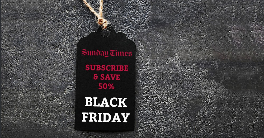 BLACK FRIDAY | Save 50% on a Sunday Times subscription - TimesLIVE