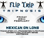 Flip Trip vol 2 (this friday at mexican on long) : Mexican on Long