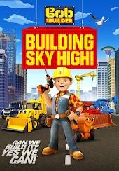 Bob the Builder: Building Sky High!