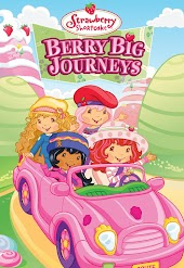 Strawberry Shortcake: Berry Big Journeys