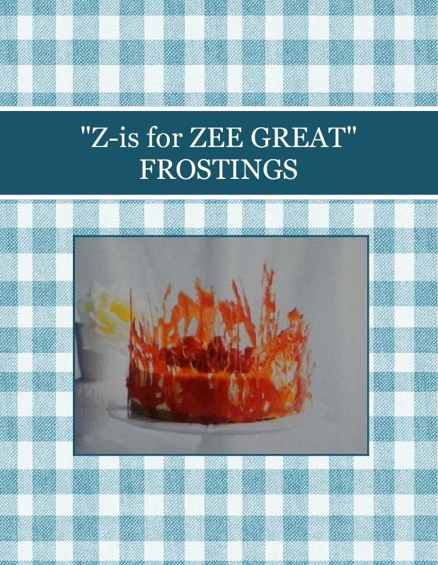 """""""Z-is for ZEE GREAT"""" FROSTINGS"""