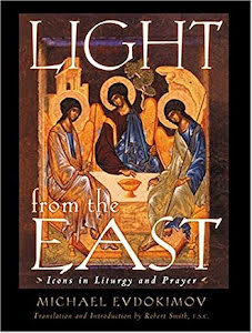 LIGHT FROM THE EAST ICONS IN LITURGY AND PRAYER