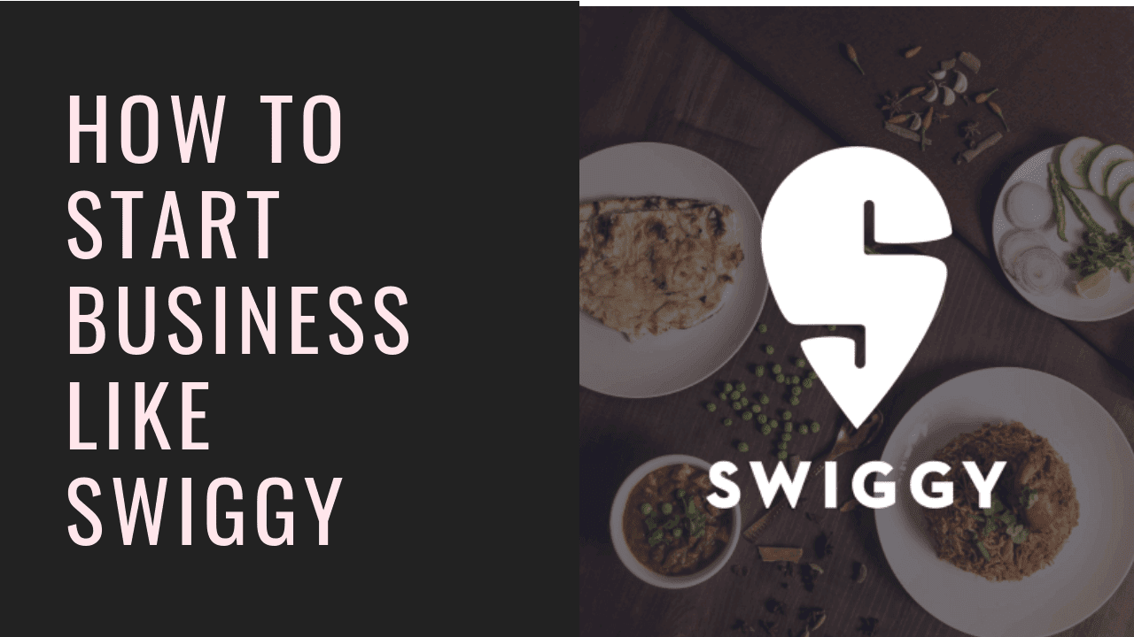 How to start business like swiggy