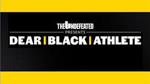 Dear Black Athlete thumbnail