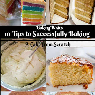 10 Tips to Successfully Baking Cake from Scratch with Recipe.