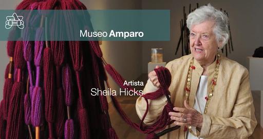 Charla Inaugural, Sheila Hicks, Museo Amparo