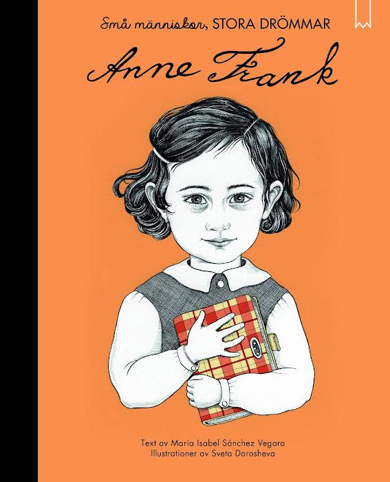 Anne Frank - Små människor stora drömmar
