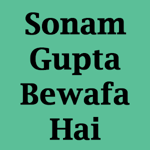Sonam Gupta Bewafa Hai - Android Apps on Google Play