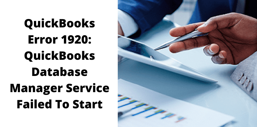 QuickBooks Error 1920: QuickBooks Database Manager Service Failed To Start