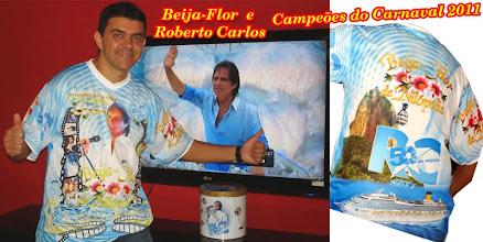 Photo: Beija-Flor e Roberto Carlos: Campeões do Carnaval 2011.