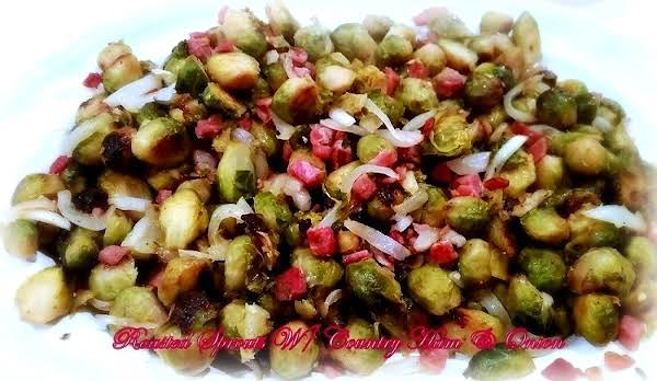 ~ Delicious Roasted Sprouts, Country Ham & Onion ~