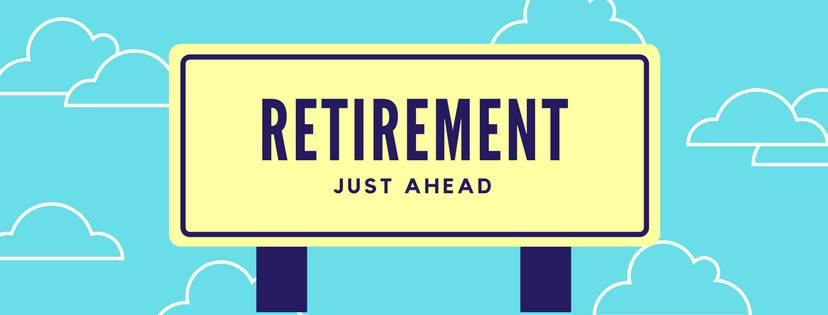 Retirement just ahead
