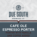 Due South Cafe Olé Espresso Porter