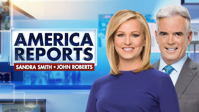 America Reports With John Roberts & Sandra Smith