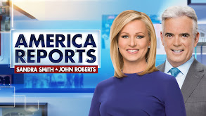 America Reports With John Roberts & Sandra Smith thumbnail