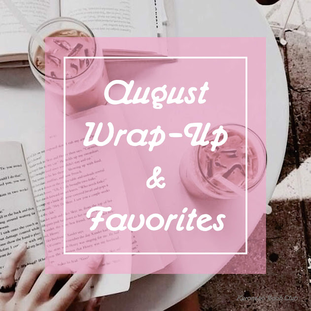 August Wrap-Up & Favorites