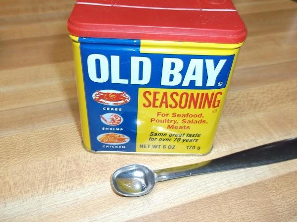 Sprinkle with 1/2 teaspoon Old Bay Seasoning.