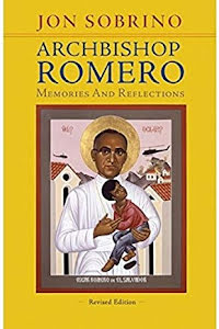 ARCHBISHOP ROMERO MEMORIES AND REFLECTIONS