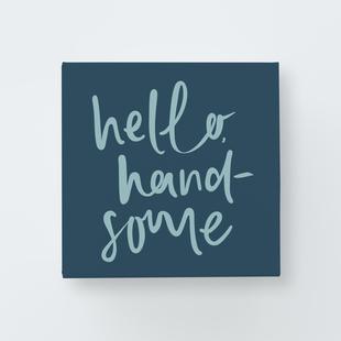 """""""Hello, handsome"""" design"""