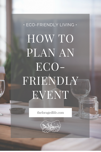 How to Plan an Eco-Friendly Event ft. Yonder Collective is an 8-step guide for how to make your event more eco-friendly. From resourcing your food to getting rid of it at the end; from inspiring guests to live more eco-friendly to using no plastic | Eco-Friendly Living by The Foraged Life