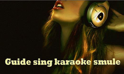 Guide: Sing! Smule Karaoke - AppRecs