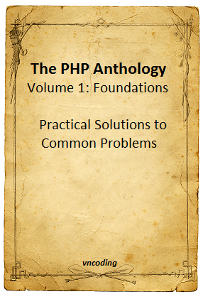 The PHP Anthology Volume 1