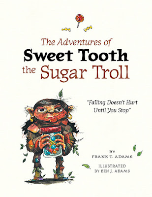The Adventures of Sweet Tooth the Sugar Troll