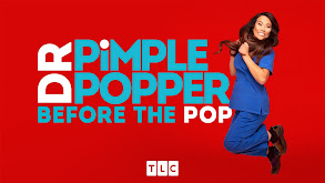 Dr. Pimple Popper: Before the Pop thumbnail
