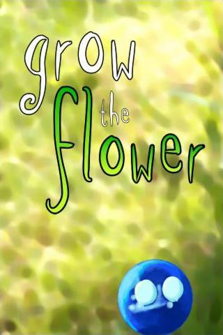 Grow the flower
