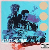Waste No Time (feat. DanYum)