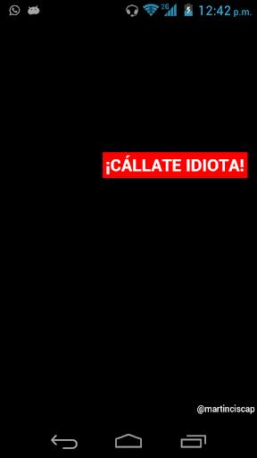 Callate Idiota