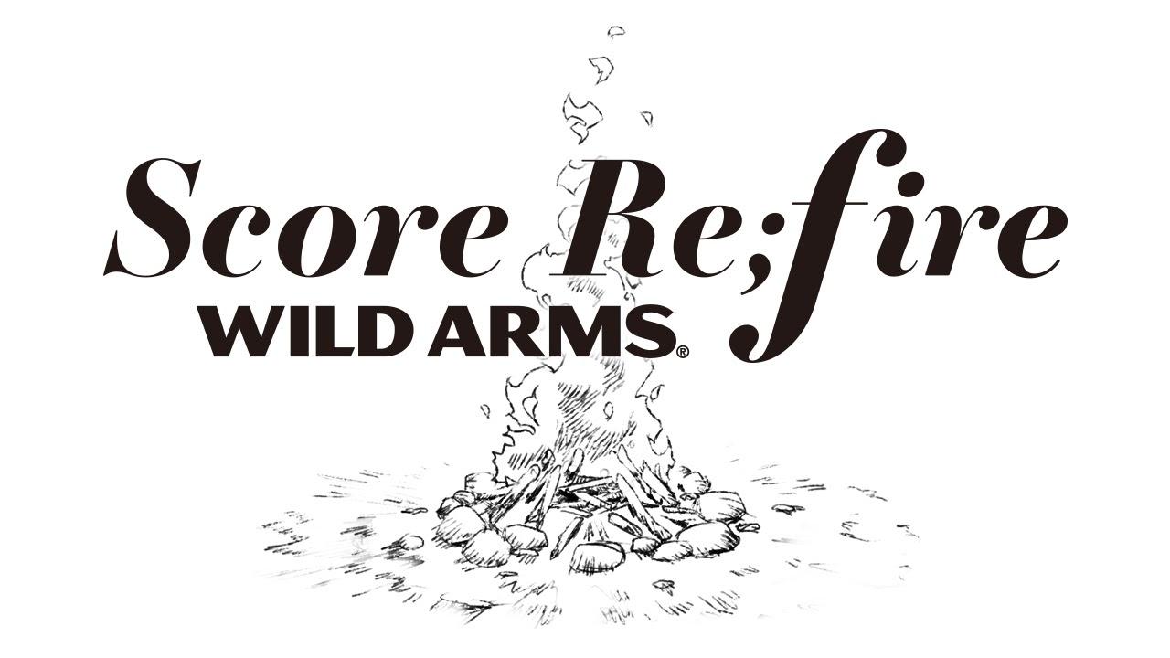 Score Re;fire Wild Arms เปิดตัว Sound Project ฉลอง 20 ปี Wild Arms